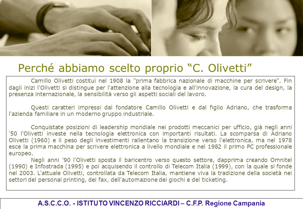 Perché abbiamo scelto proprio C. Olivetti