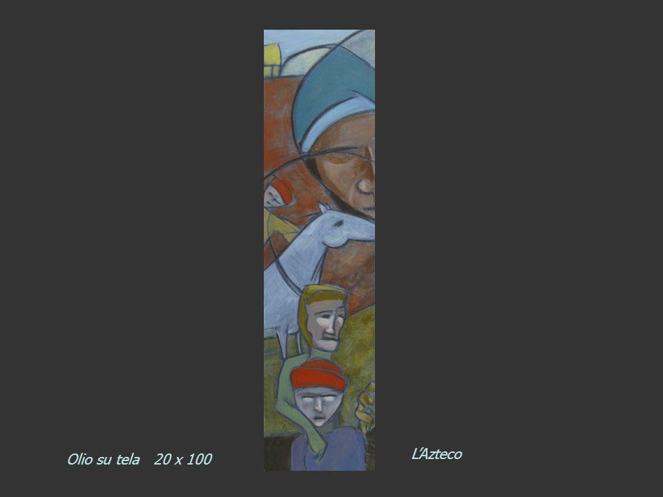 L'Azteco Olio su tela 20 x 100