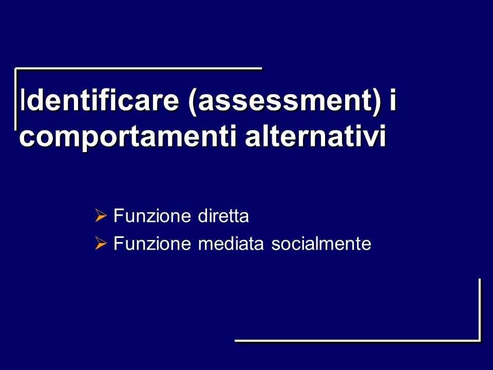 Identificare (assessment) i comportamenti alternativi