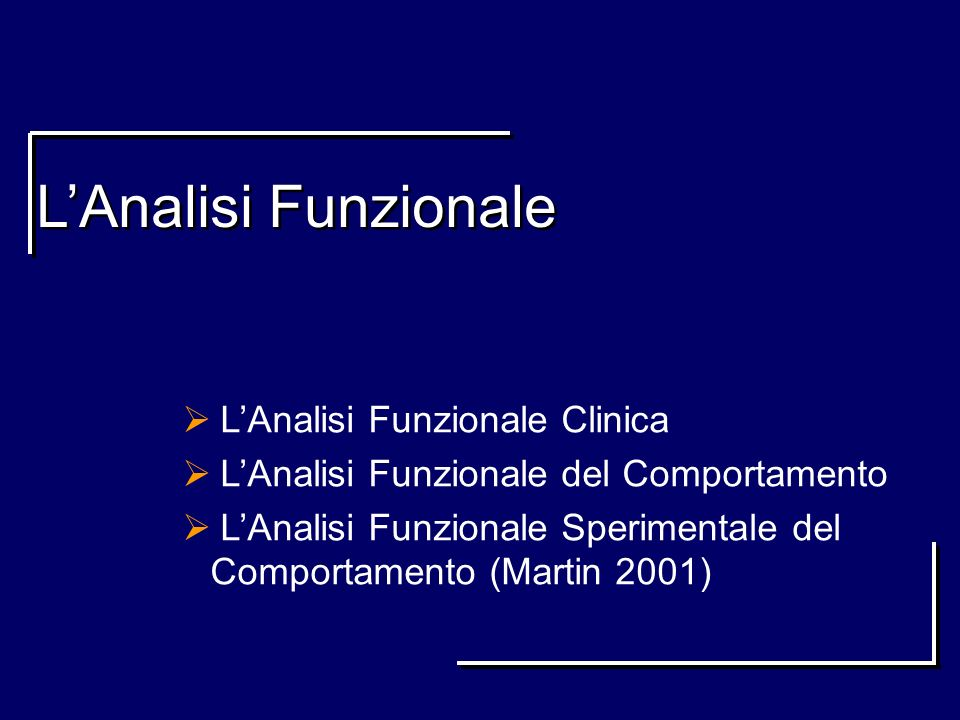 L'Analisi Funzionale L'Analisi Funzionale Clinica