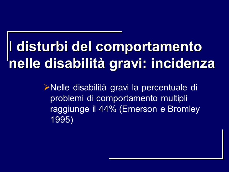 I disturbi del comportamento nelle disabilità gravi: incidenza