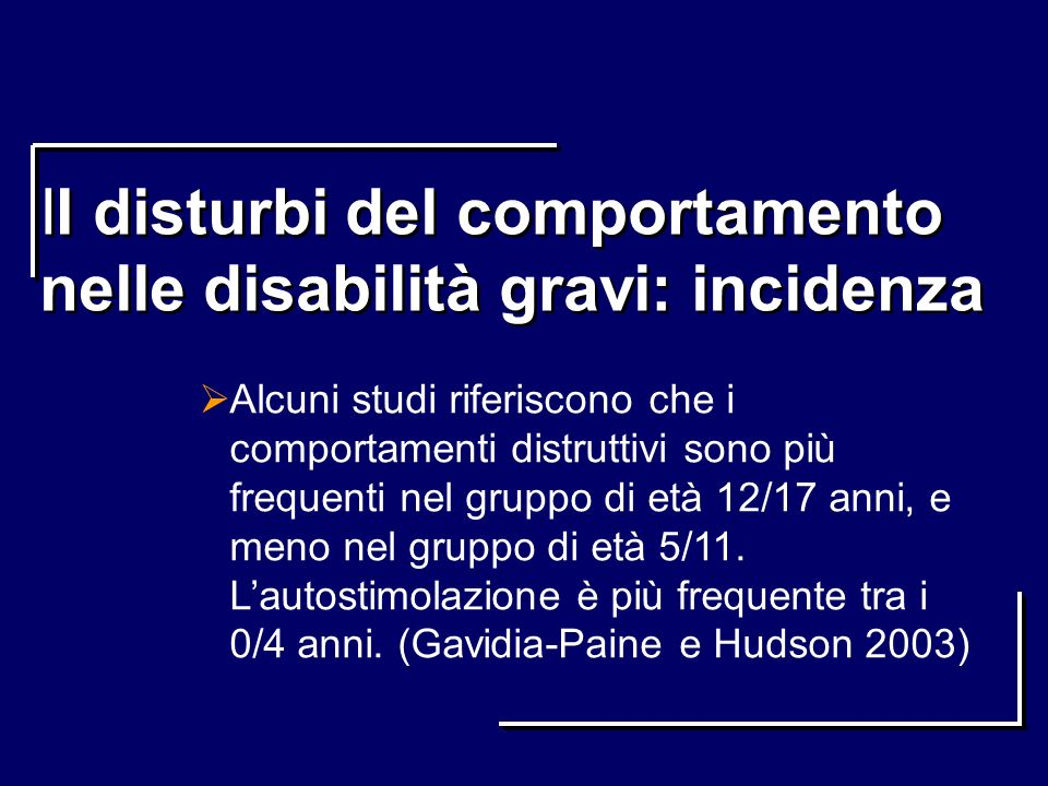 II disturbi del comportamento nelle disabilità gravi: incidenza