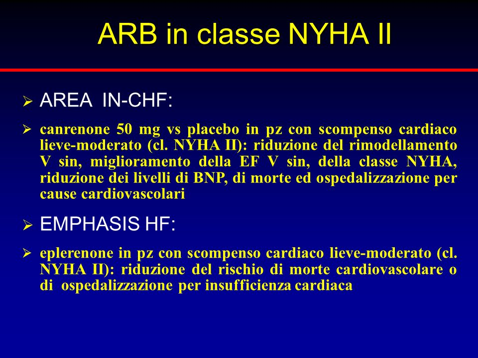 ARB in classe NYHA II AREA IN-CHF: EMPHASIS HF: