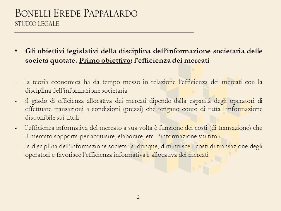 • Gli obiettivi legislativi della disciplina dell'informazione societaria delle società quotate. Primo obiettivo: l'efficienza dei mercati