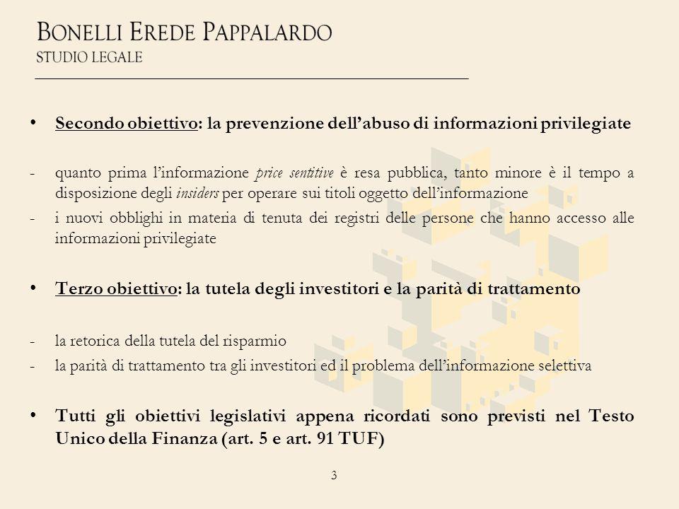• Secondo obiettivo: la prevenzione dell'abuso di informazioni privilegiate