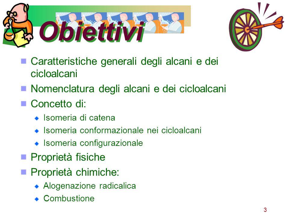 Obiettivi Caratteristiche generali degli alcani e dei cicloalcani
