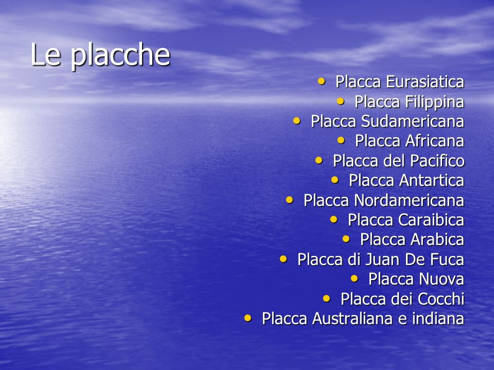 Le placche Placca Eurasiatica Placca Filippina Placca Sudamericana
