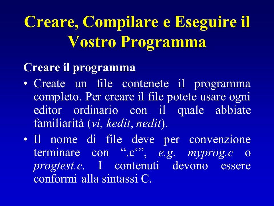 Creare, Compilare e Eseguire il Vostro Programma