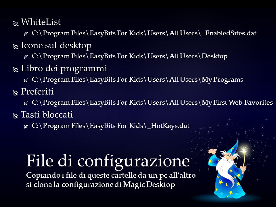 WhiteList C:\Program Files\EasyBits For Kids\Users\All Users\_EnabledSites.dat. Icone sul desktop.