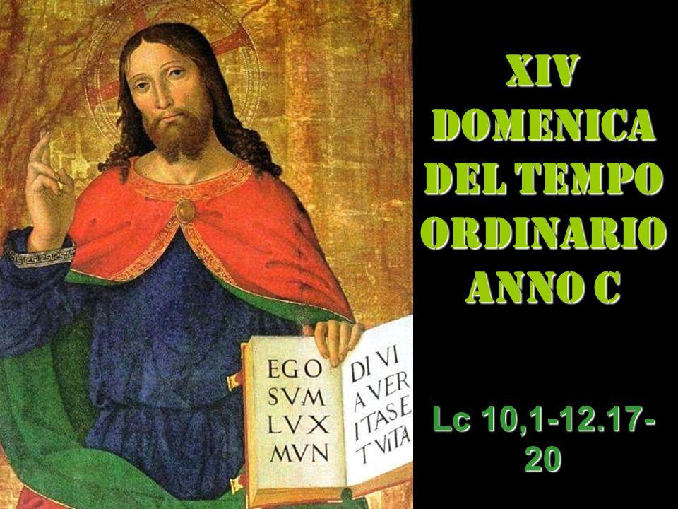 XIV DOMENICA DEL TEMPO ORDINARIO ANNO C