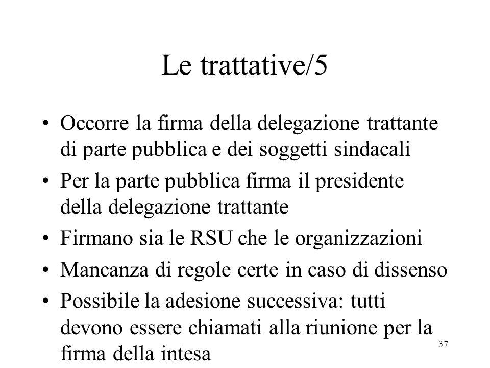 Le trattative/5 Occorre la firma della delegazione trattante di parte pubblica e dei soggetti sindacali.