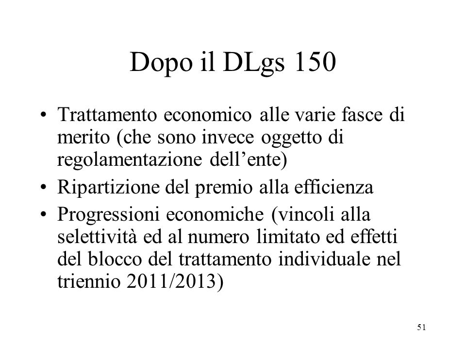 Dopo il DLgs 150 Trattamento economico alle varie fasce di merito (che sono invece oggetto di regolamentazione dell'ente)