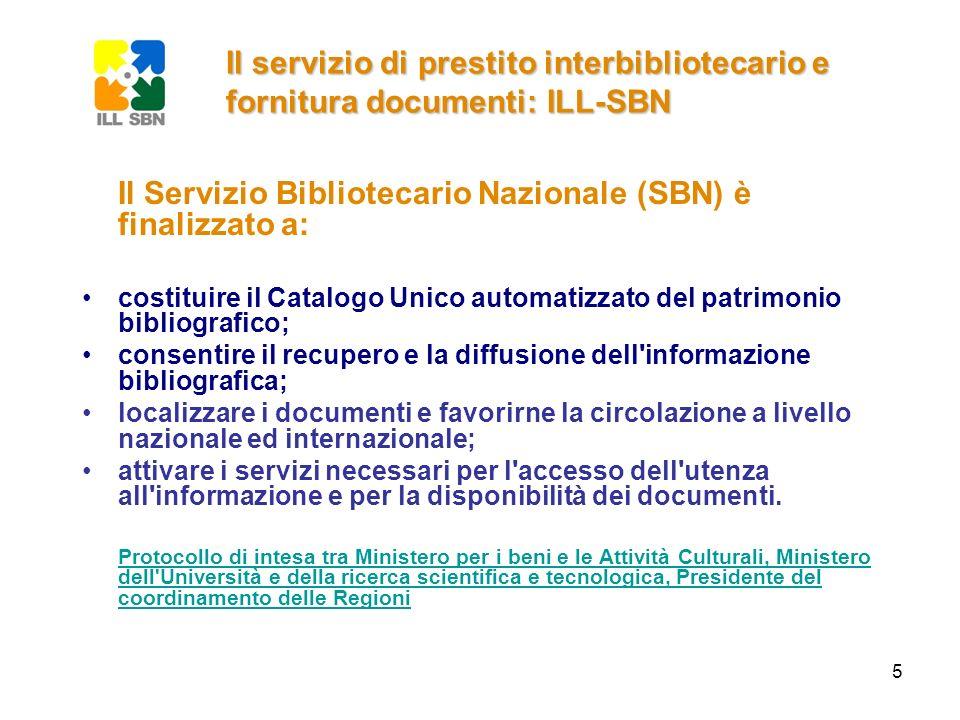 Il Servizio Bibliotecario Nazionale (SBN) è finalizzato a: