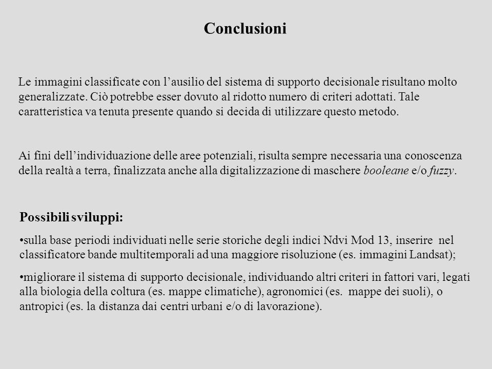 Conclusioni Possibili sviluppi: