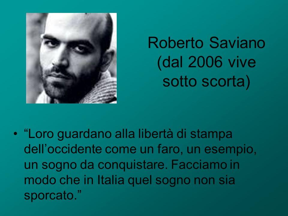 Roberto Saviano (dal 2006 vive sotto scorta)
