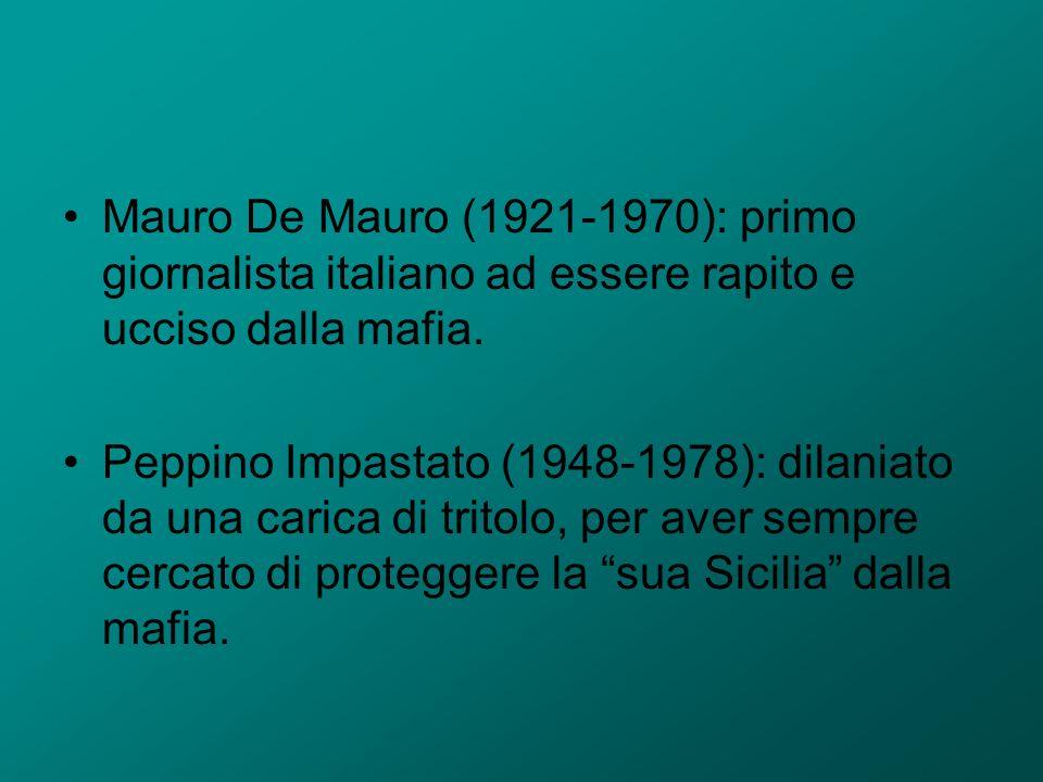 Mauro De Mauro (1921-1970): primo giornalista italiano ad essere rapito e ucciso dalla mafia.