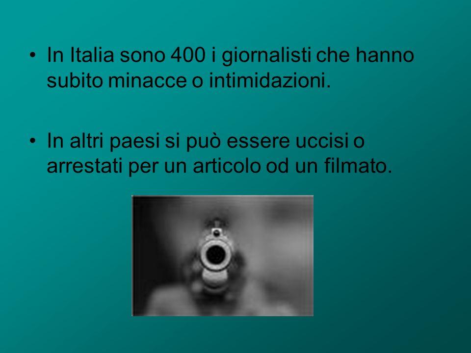 In Italia sono 400 i giornalisti che hanno subito minacce o intimidazioni.