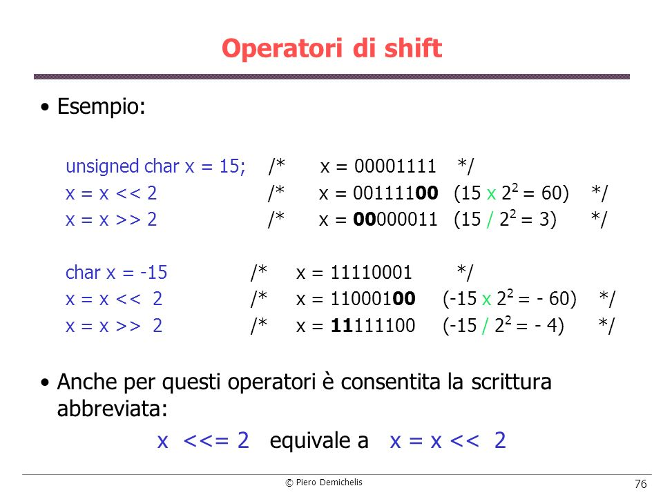 x <<= 2 equivale a x = x << 2