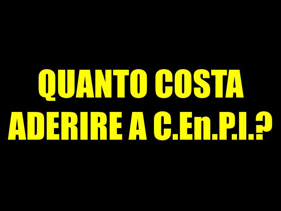 QUANTO COSTA ADERIRE A C.En.P.I.