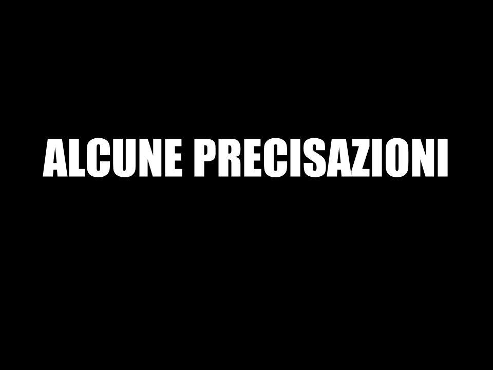 ALCUNE PRECISAZIONI