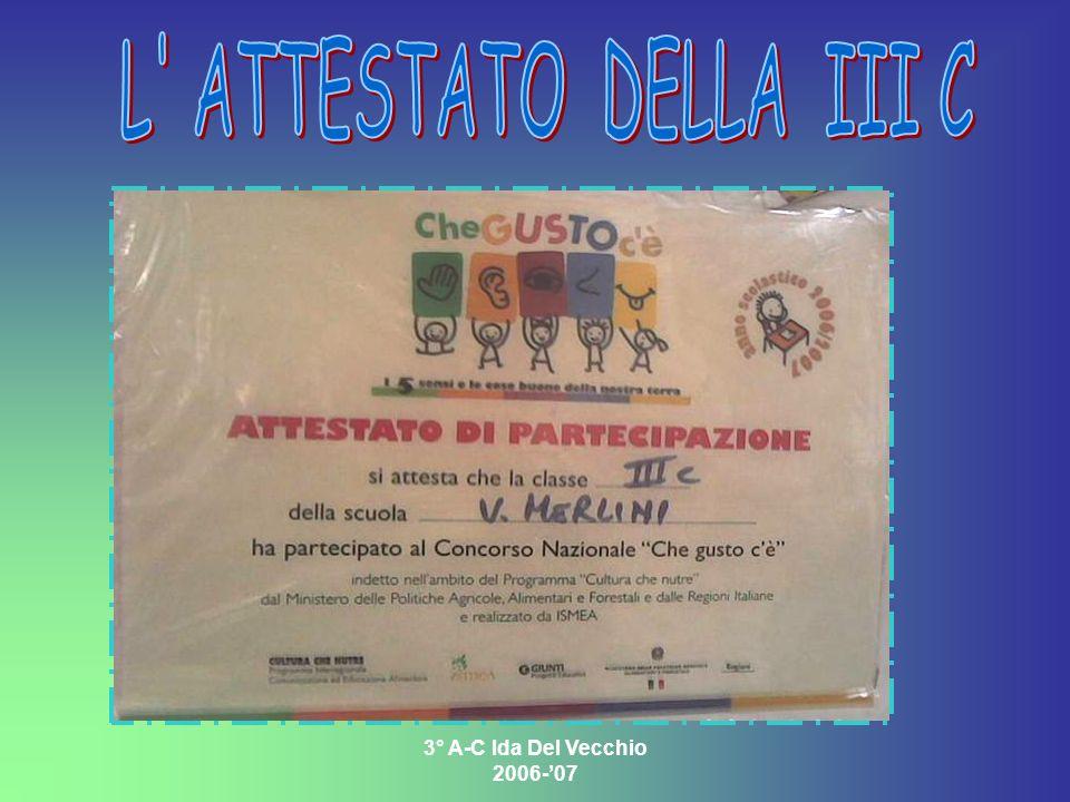 L ATTESTATO DELLA III C 3° A-C Ida Del Vecchio 2006-'07