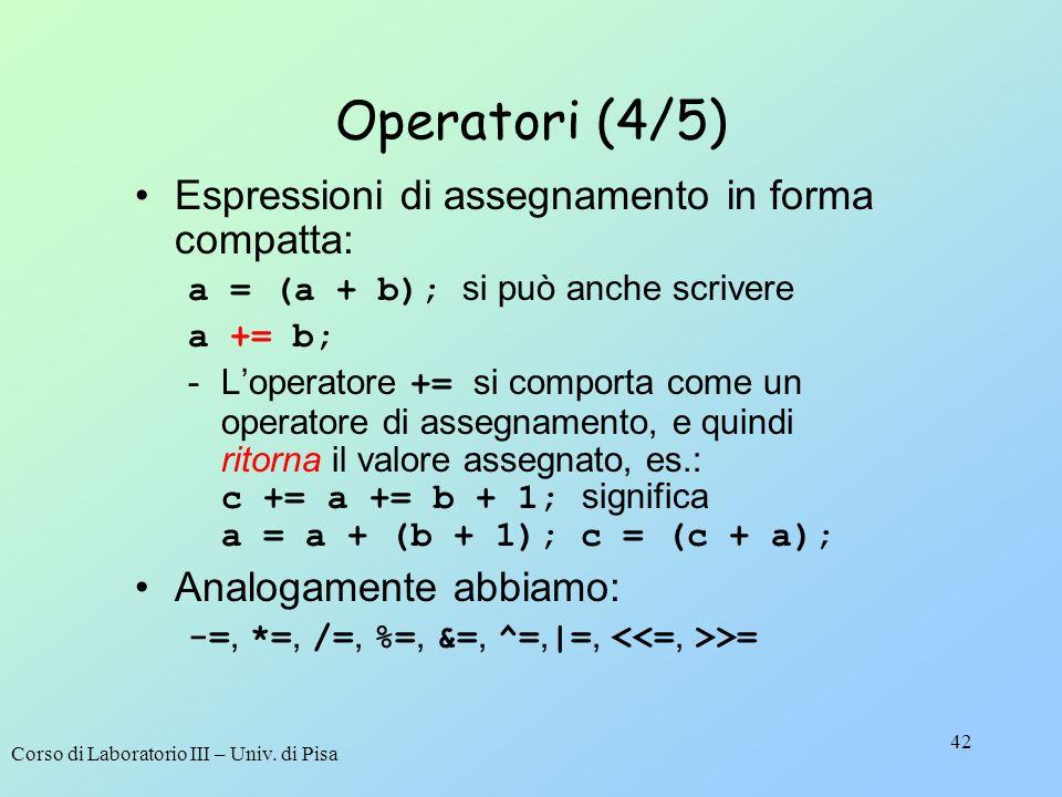 Operatori (4/5) Espressioni di assegnamento in forma compatta: