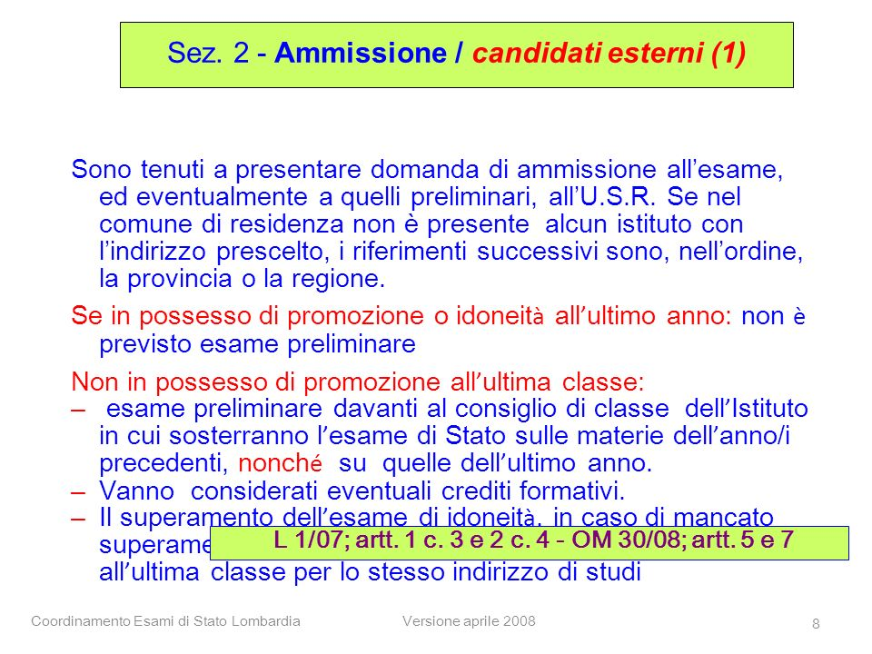 L 1/07; artt. 1 c. 3 e 2 c. 4 - OM 30/08; artt. 5 e 7
