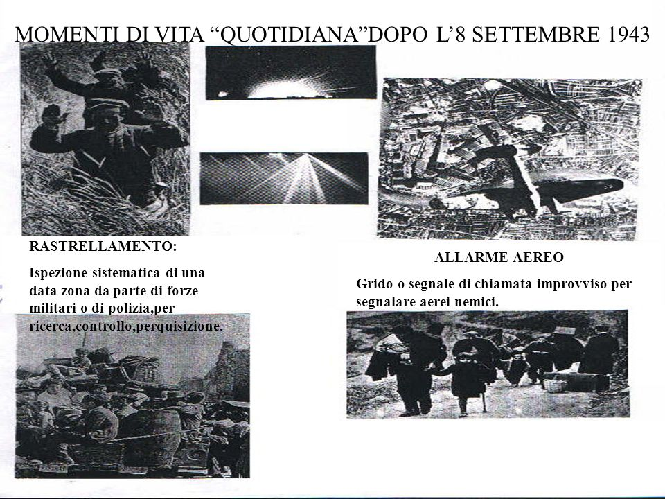 MOMENTI DI VITA QUOTIDIANA DOPO L'8 SETTEMBRE 1943