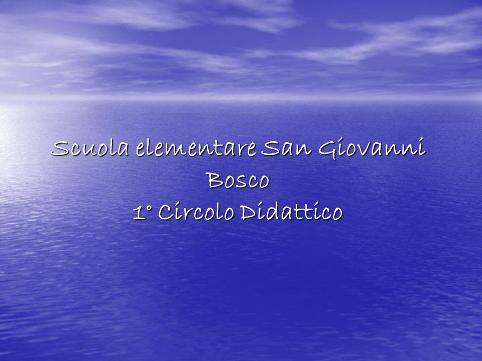 Scuola elementare San Giovanni Bosco 1° Circolo Didattico