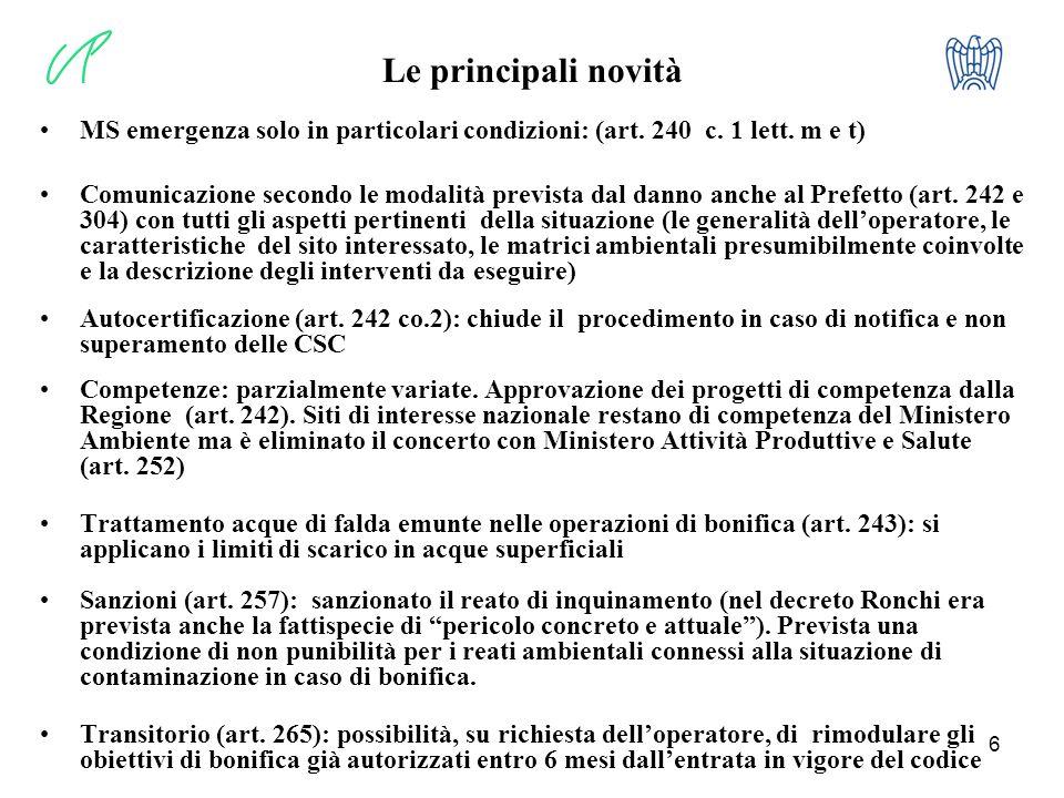 Le principali novità MS emergenza solo in particolari condizioni: (art. 240 c. 1 lett. m e t)