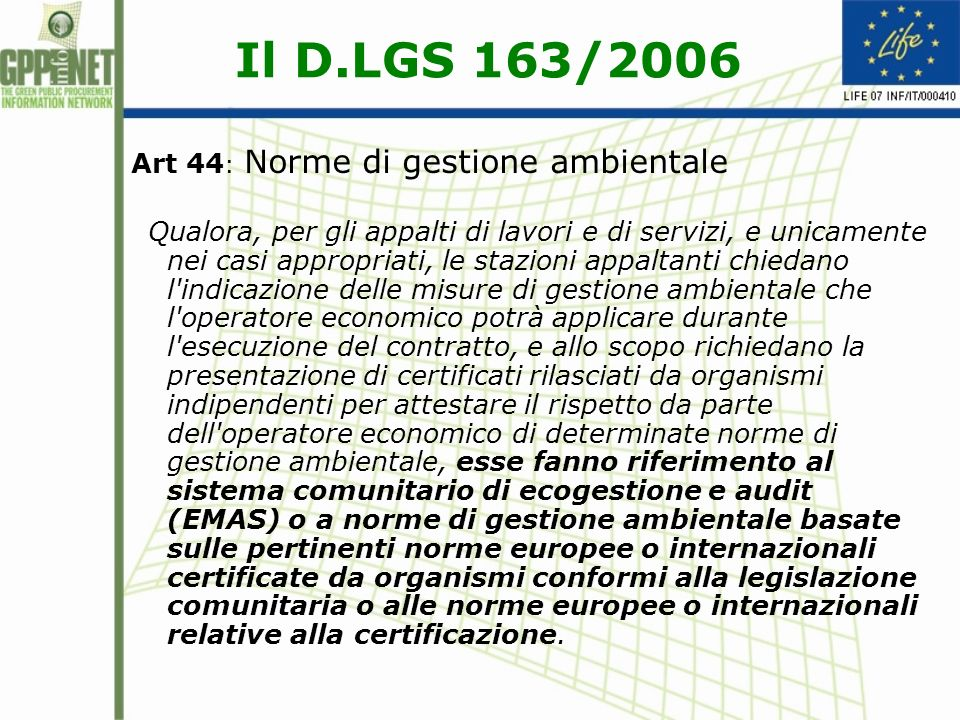 Il D.LGS 163/2006 Art 44: Norme di gestione ambientale