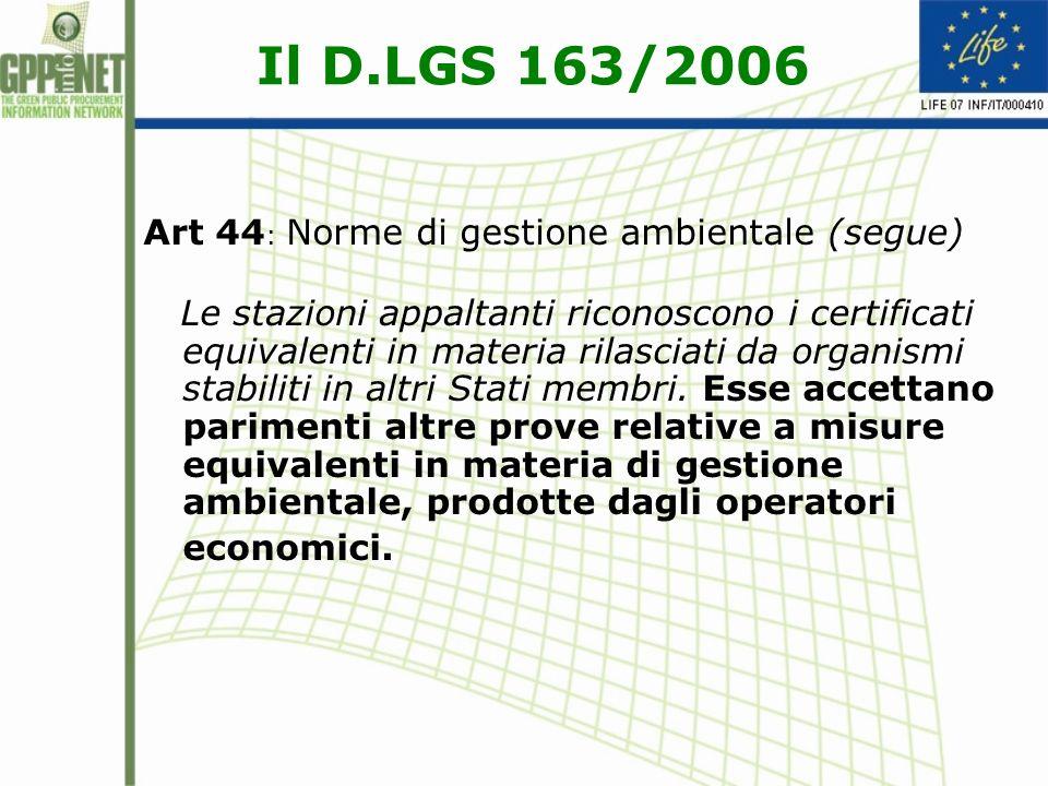 Il D.LGS 163/2006 Art 44: Norme di gestione ambientale (segue)