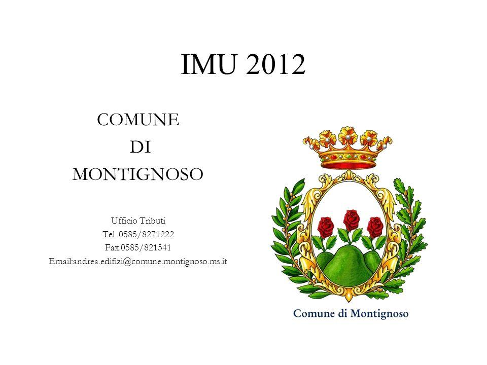 IMU 2012 COMUNE DI MONTIGNOSO Ufficio Tributi Tel. 0585/8271222