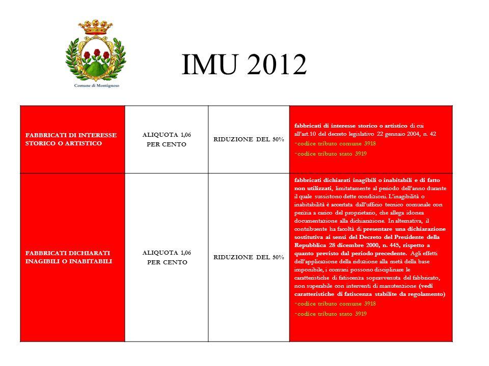 IMU 2012 FABBRICATI DI INTERESSE STORICO O ARTISTICO. ALIQUOTA 1,06. PER CENTO. RIDUZIONE DEL 50%