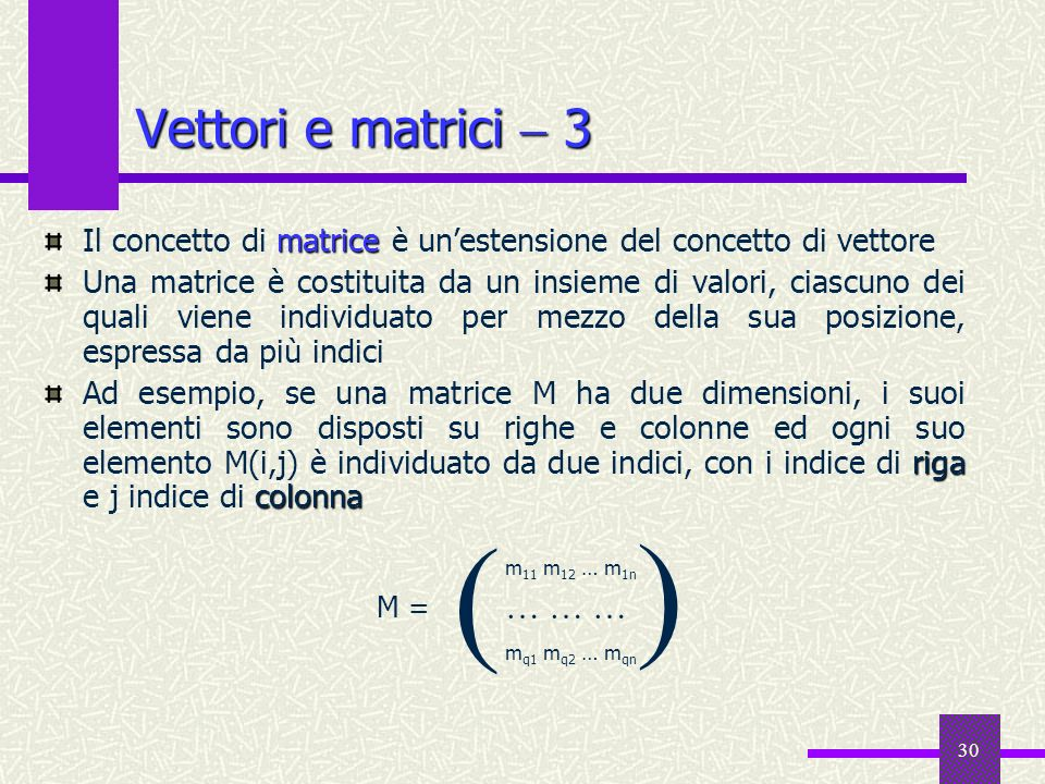 ( Vettori e matrici  3 … … …