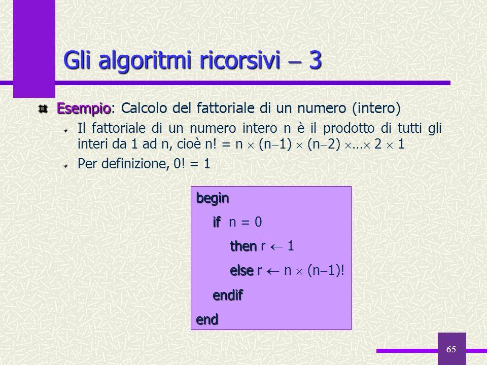 Gli algoritmi ricorsivi  3