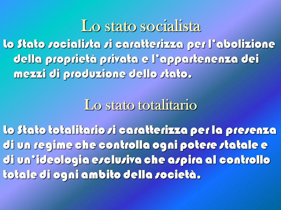 Lo stato socialista Lo stato totalitario
