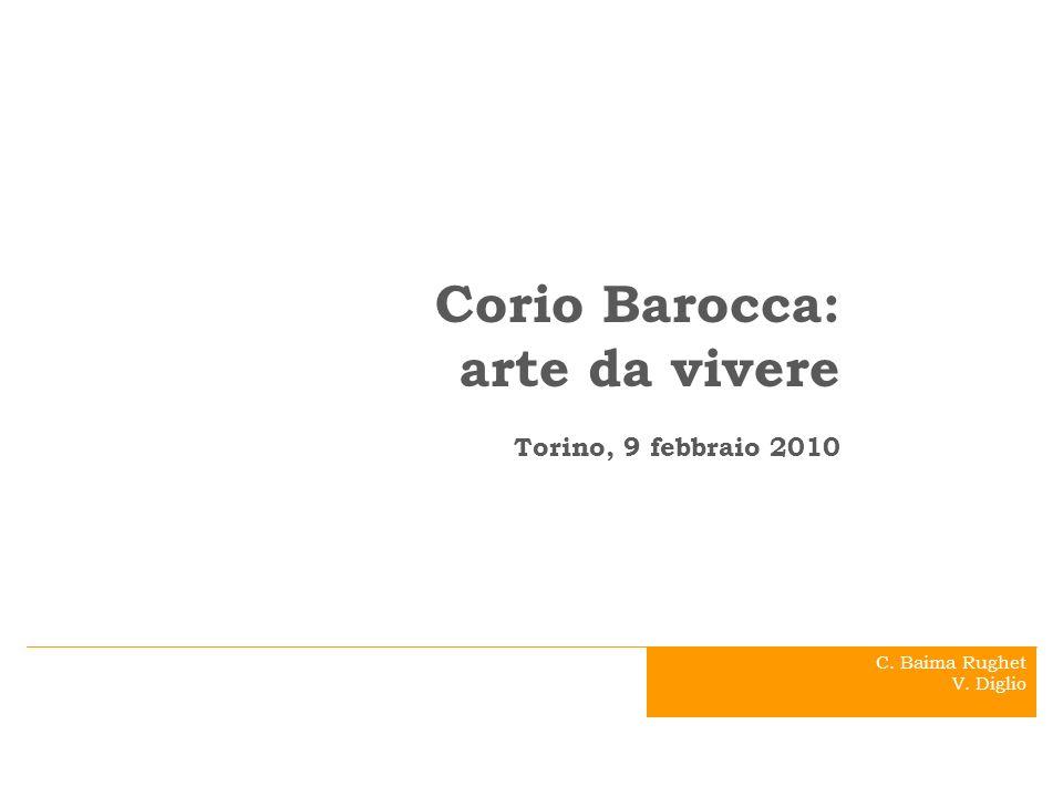 Corio Barocca: arte da vivere . Torino, 9 febbraio 2010 .
