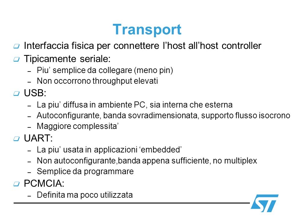 Transport Interfaccia fisica per connettere l'host all'host controller