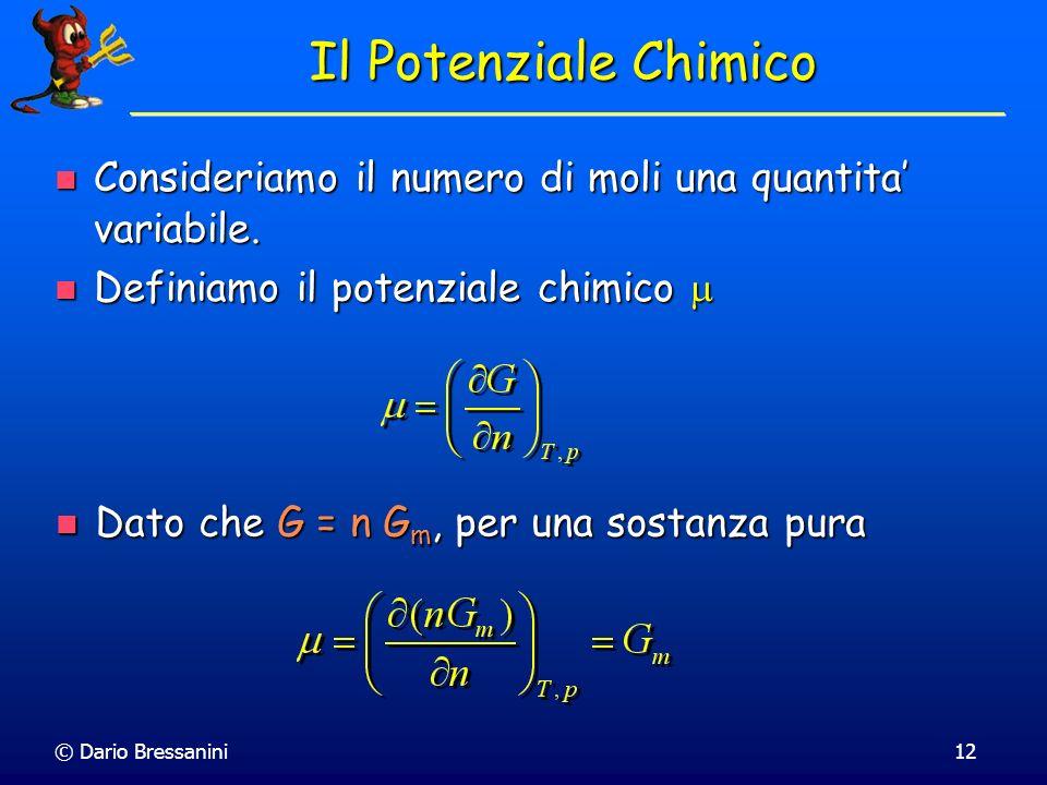 Il Potenziale Chimico Consideriamo il numero di moli una quantita' variabile. Definiamo il potenziale chimico 