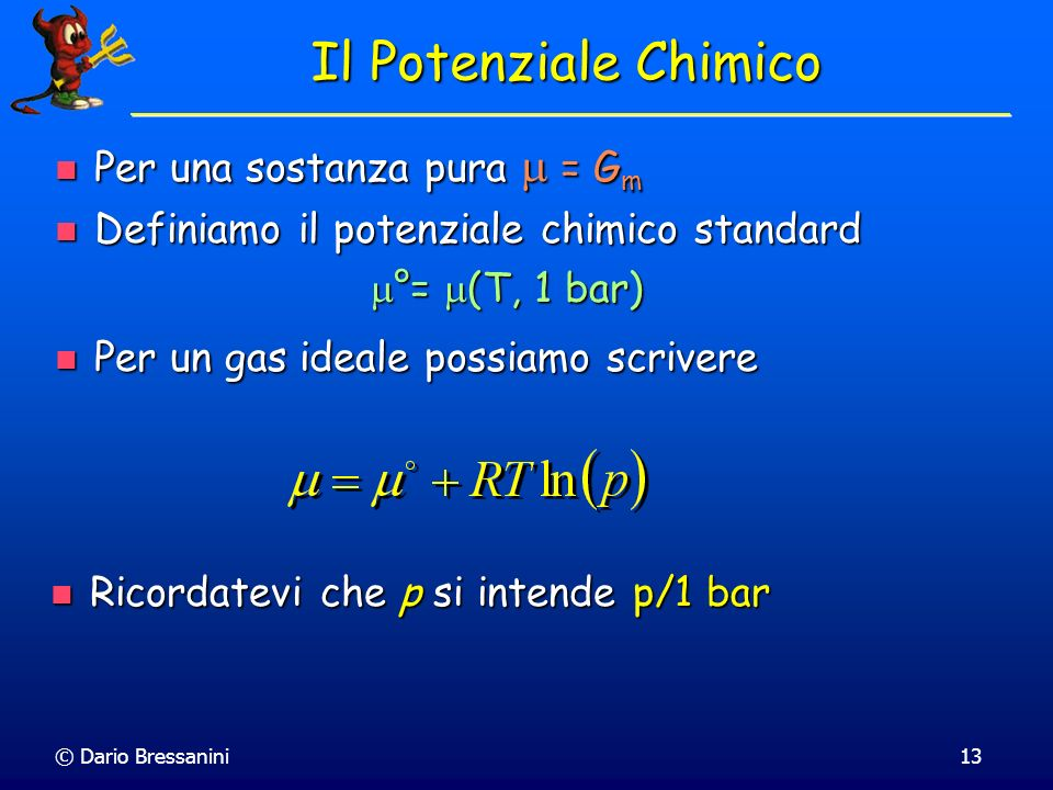 Il Potenziale Chimico Per una sostanza pura  = Gm