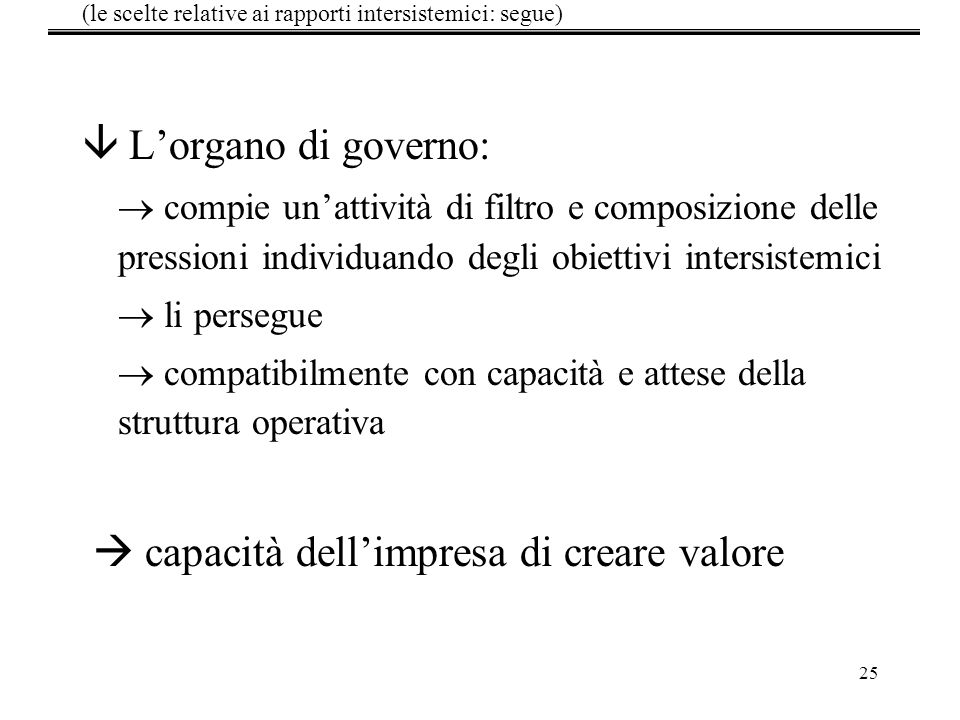 (le scelte relative ai rapporti intersistemici: segue)