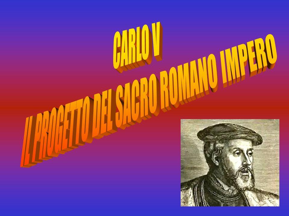IL PROGETTO DEL SACRO ROMANO IMPERO