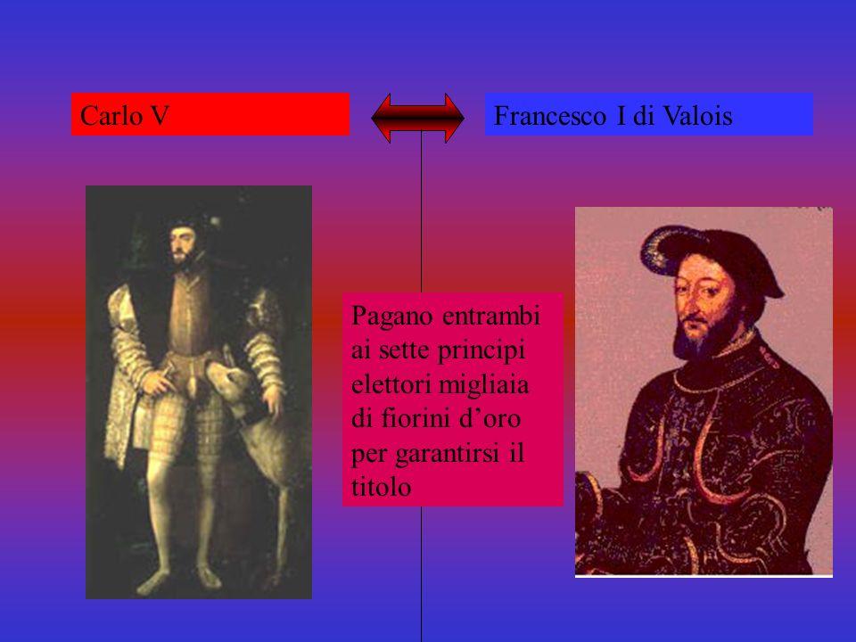 Carlo V Francesco I di Valois.