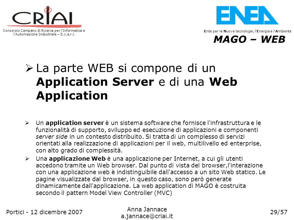 MAGO – WEB La parte WEB si compone di un Application Server e di una Web Application.