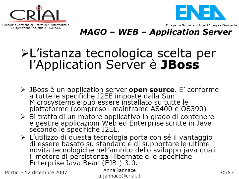 L'istanza tecnologica scelta per l'Application Server è JBoss