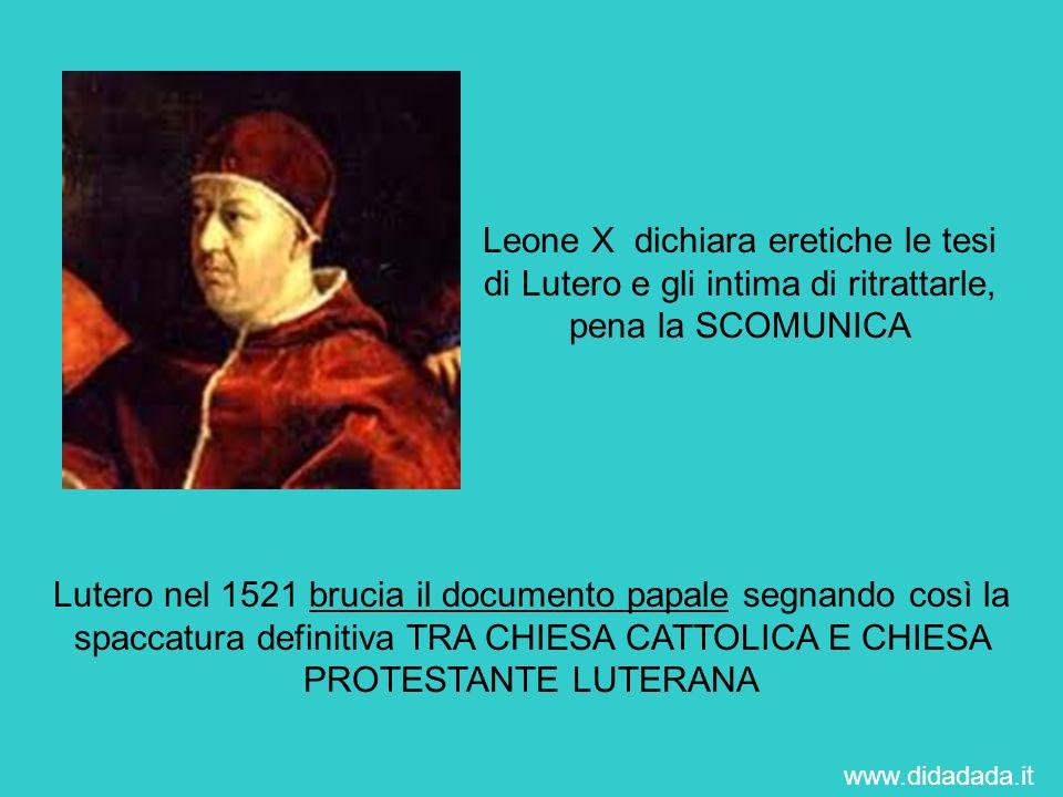 Leone X dichiara eretiche le tesi di Lutero e gli intima di ritrattarle, pena la SCOMUNICA