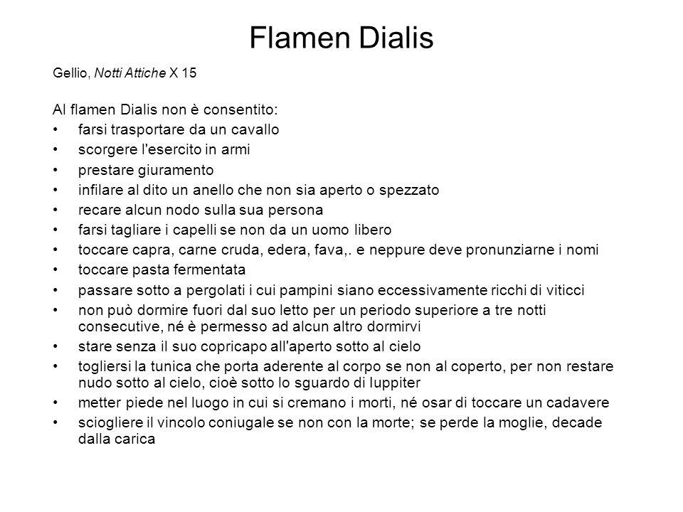 Flamen Dialis Al flamen Dialis non è consentito: