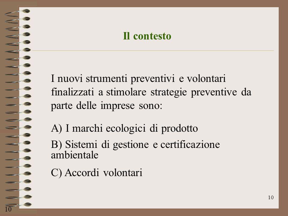 A) I marchi ecologici di prodotto