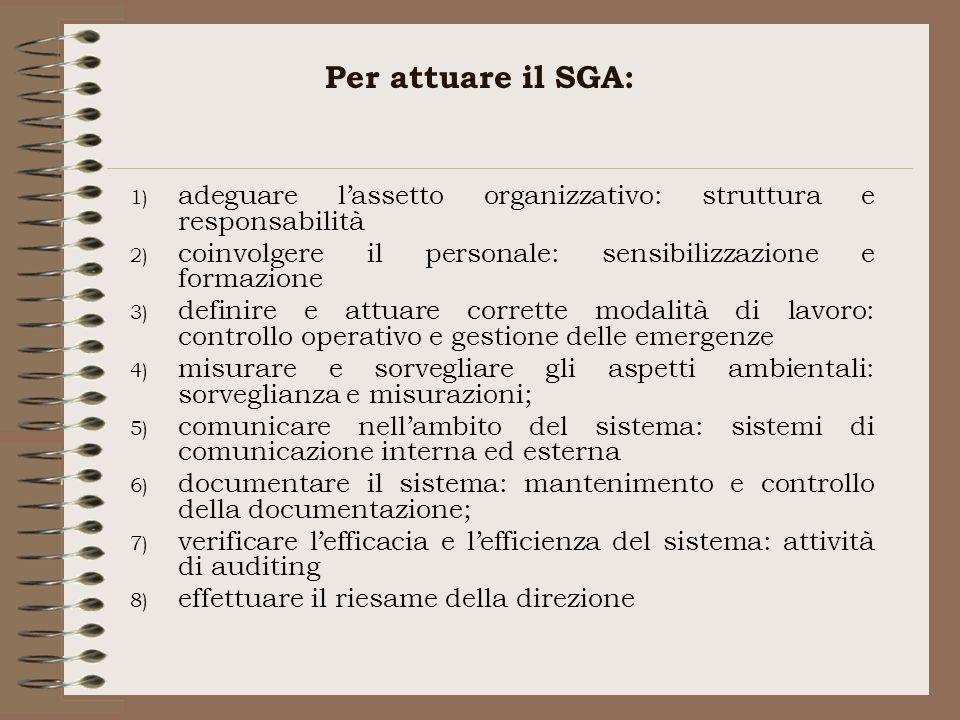 Per attuare il SGA: adeguare l'assetto organizzativo: struttura e responsabilità. coinvolgere il personale: sensibilizzazione e formazione.